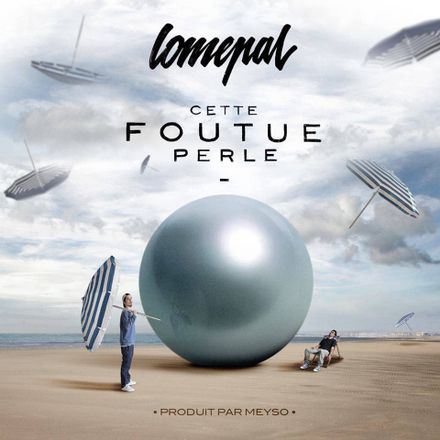 Lomepal – Cette Foutue Perle