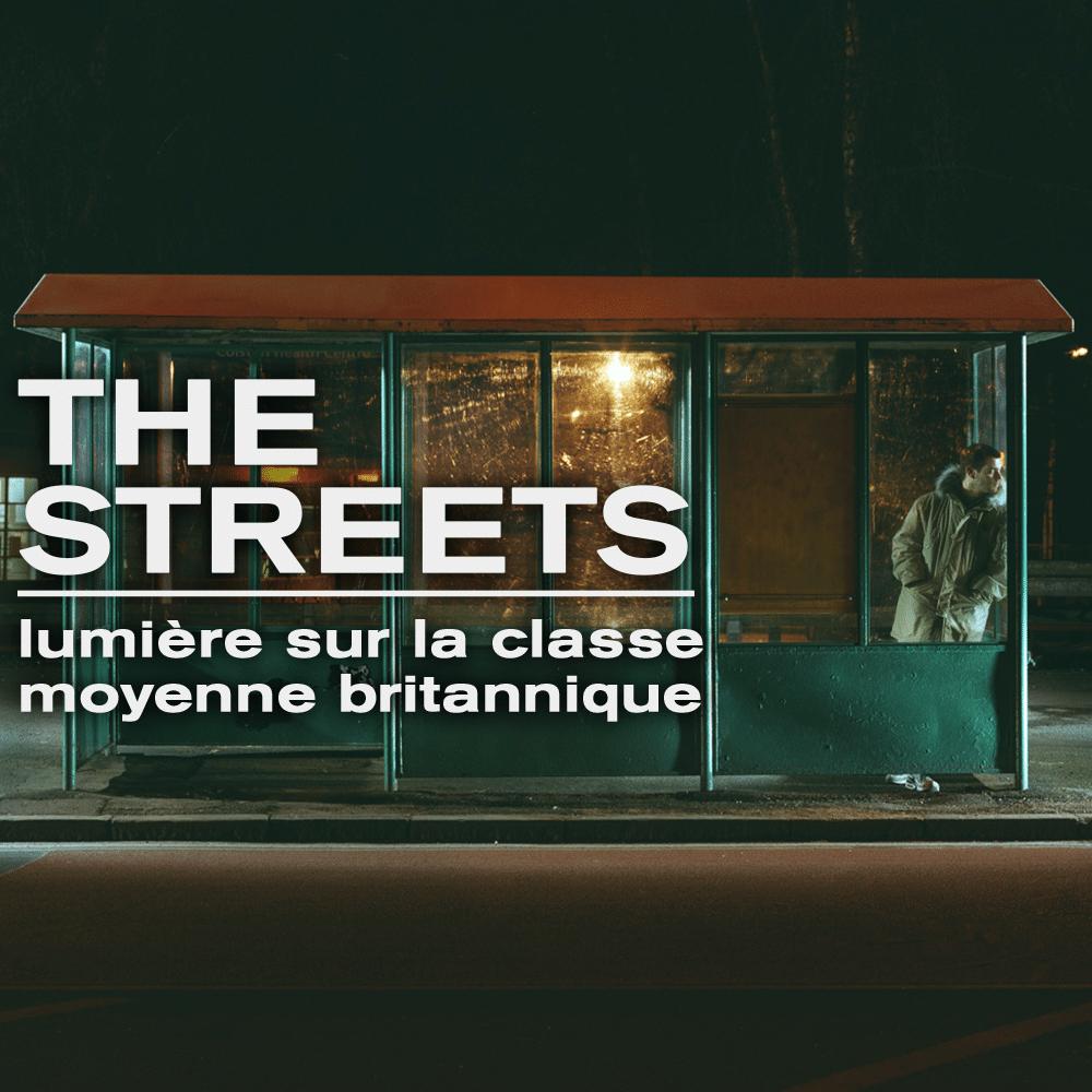 The Streets, lumière sur la classe moyenne britannique