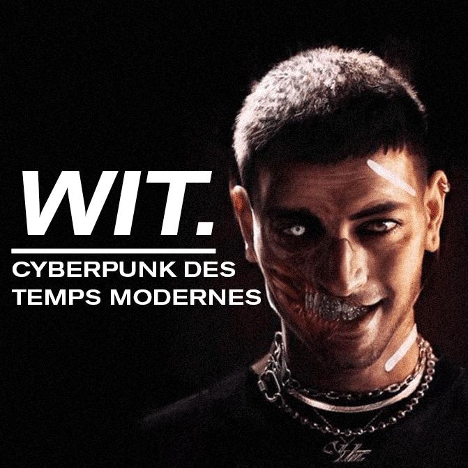 Wit. Cyberpunk des temps modernes