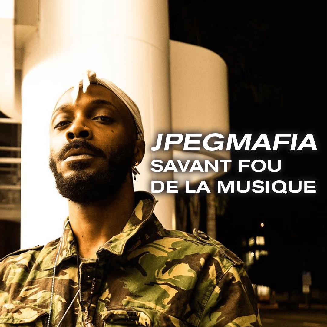 JPEGMAFIA, savant fou de la musique
