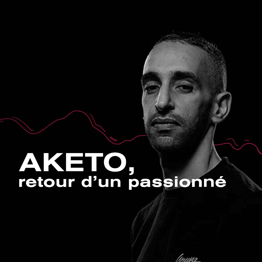 Aketo, retour d'un passionné