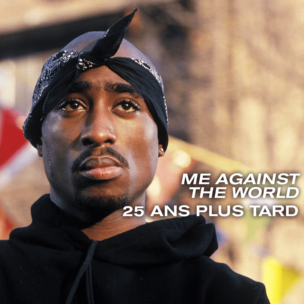 2Pac – Me Against the World, 25 ans plus tard