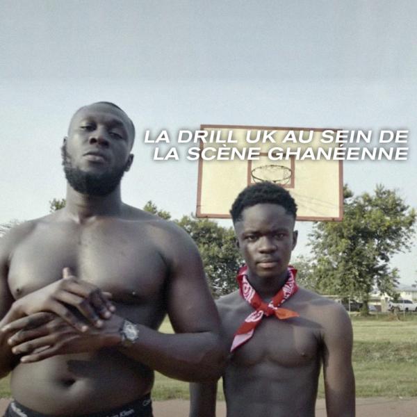 Comment le Ghana s'est approprié la Drill UK pour revenir sur le devant de la scène ?